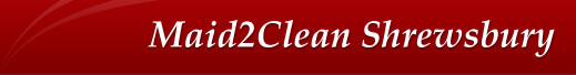 Maid2Clean Shrewsbury